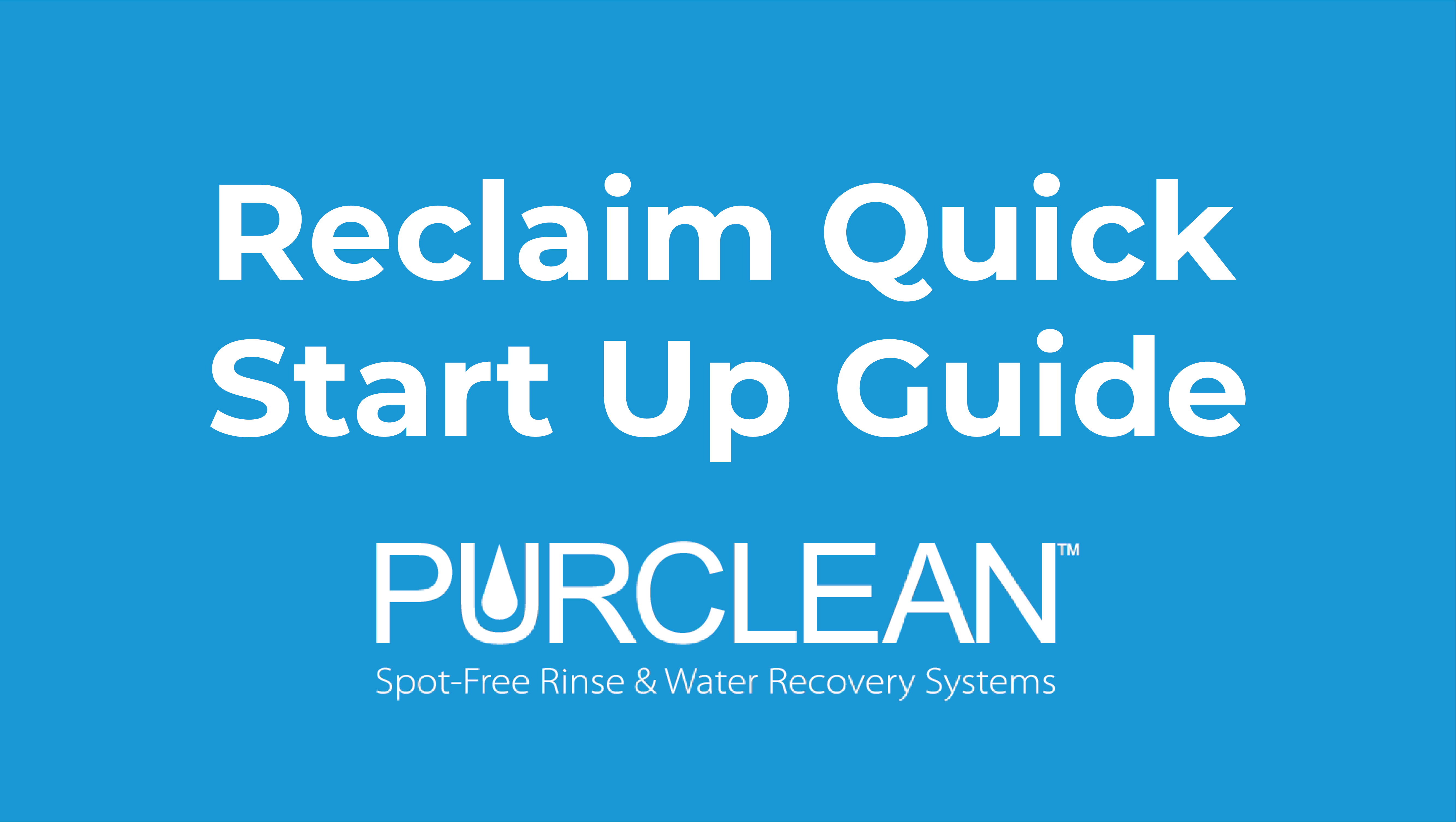 Reclaim Quick Start Up Guide